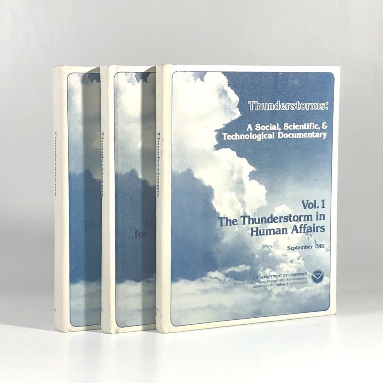 THUNDERSTORMS: A SOCIAL, SCIENTIFIC AND TECHNOLOGICAL DOCUMENTARY 3 VOLUMES (COMPLETE). Edwin Kessler.