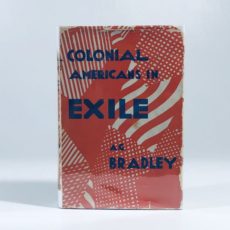 Colonial Americans in exile;: Founders of British Canada, A. G. Bradley.