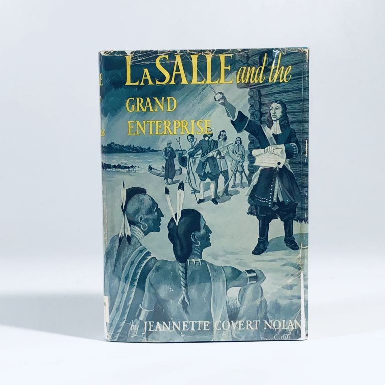 Lasalle And The Grand Enterprise. Jeannette Covert Nolan.