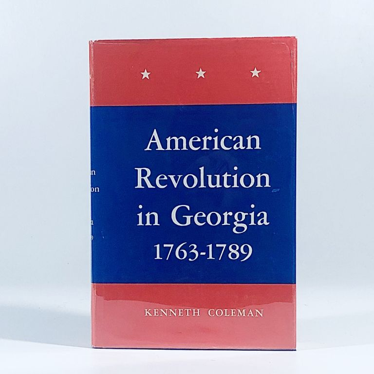The American Revolution in Georgia 1763-1789. Kenneth Coleman.