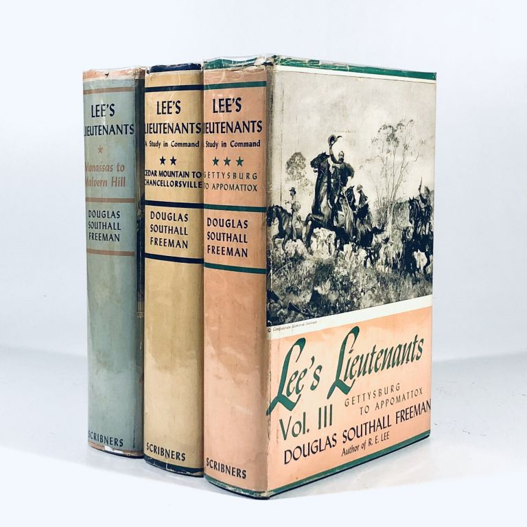 Lee's Lieutenants: A study in command (3 volumes). Douglas Southall Freeman.