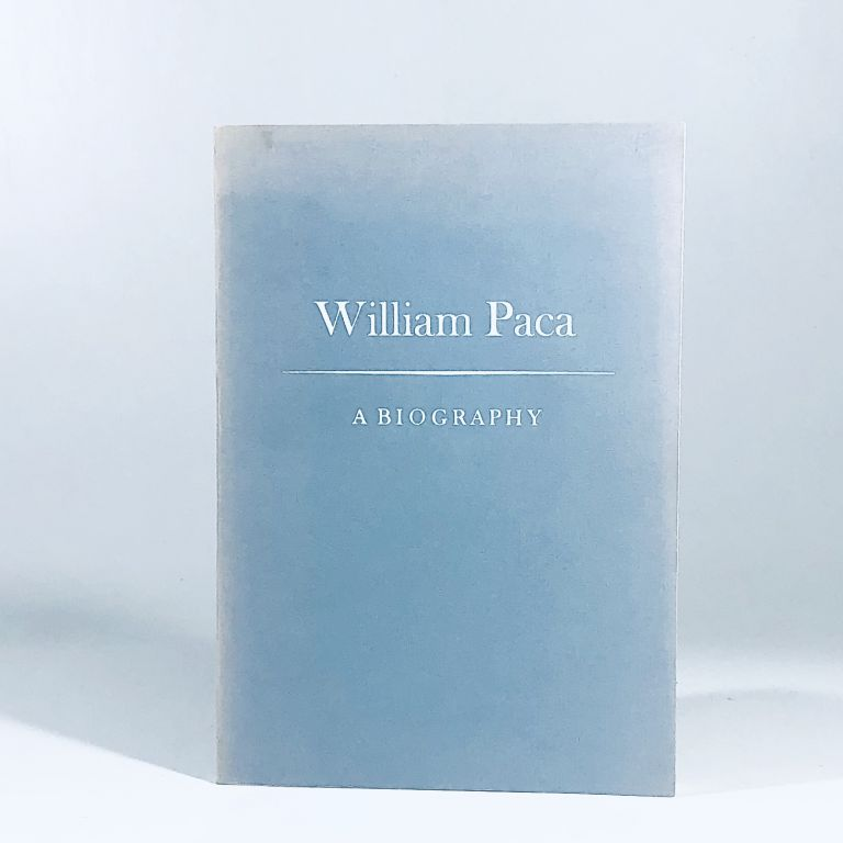 William Paca A Biography. Gregory A. Stiverson, Phebe R. Jacobsen.