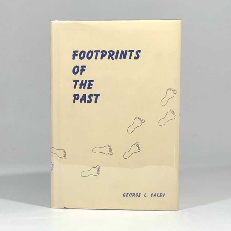 Footprints of the Past. George Caley.