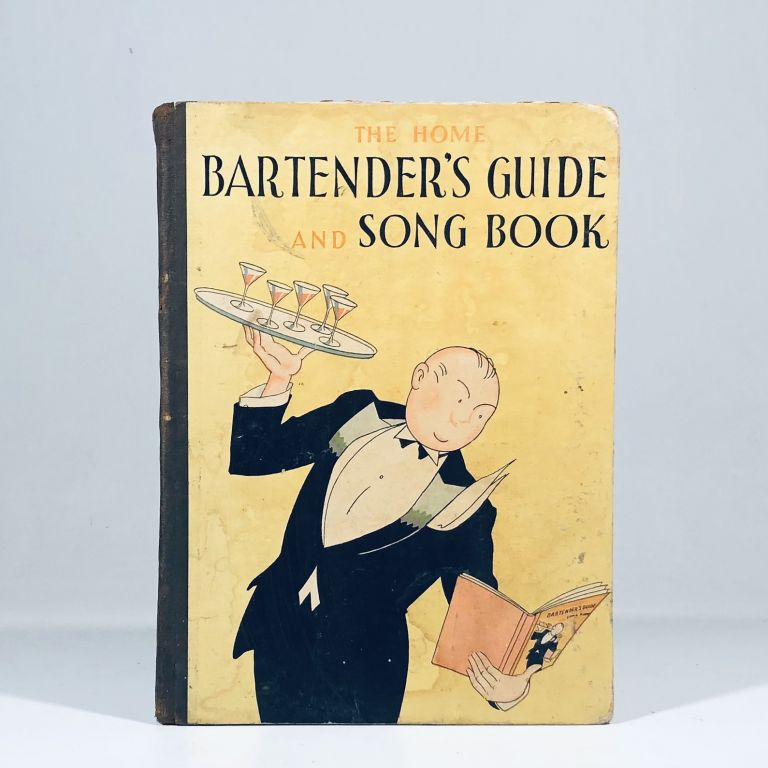 The Home bartender's Guide and Song Book. Charlie Roe, Jim Schwenck.