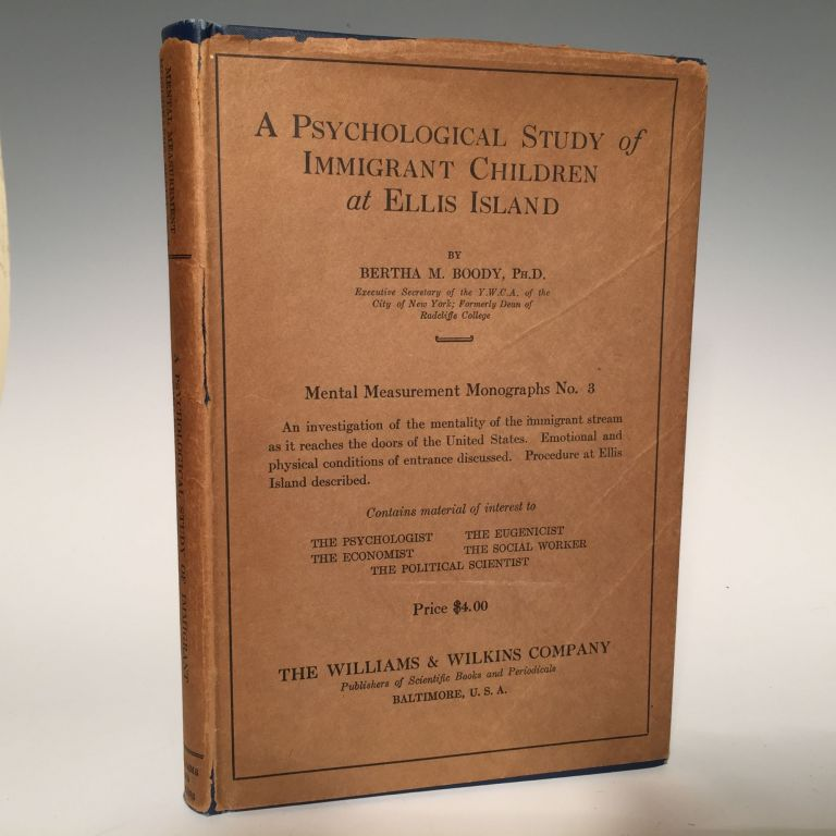 A psychological study of immigrant children at Ellis Island, (Mental measurement monographs, serial). Bertha May Boody.