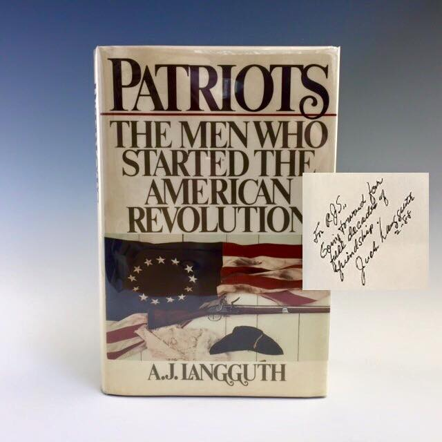 Patriots: The Men Who Started the American Revolution. A. J. Langguth.