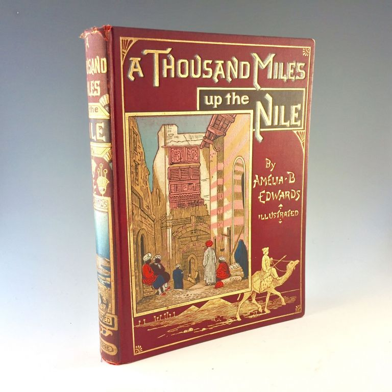 A Thousand Miles up the Nile 1891 [Hardcover]. Amelia Blanford Edwards.