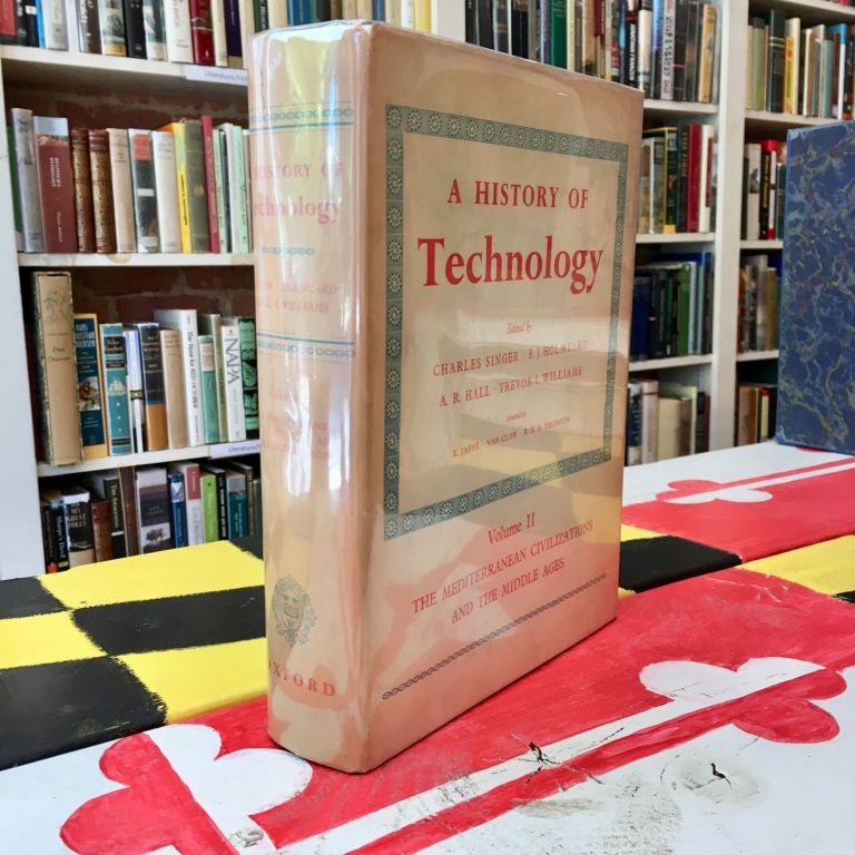 A History of Technology, Vol. 2: The Mediterranean Civilizations and the Middle Ages, c.700 B.C. to A.D. 1500 (1956-07-30). unknown.