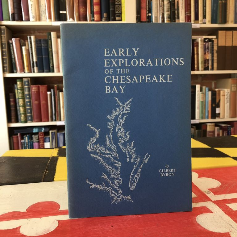 Early Explorations of the Chesapeake Bay. Gilbert Byron, John Moll, James W. Foster, Foreword.