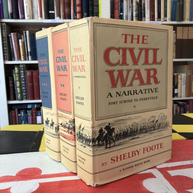 The Civil War: A Narrative: Volume 1, Fort Sumter To Perryville; Volume 2, Fredericksburg To Meridian; Volume 3, Red River To Appomattox. Three Volume Set. Shelby Foote.