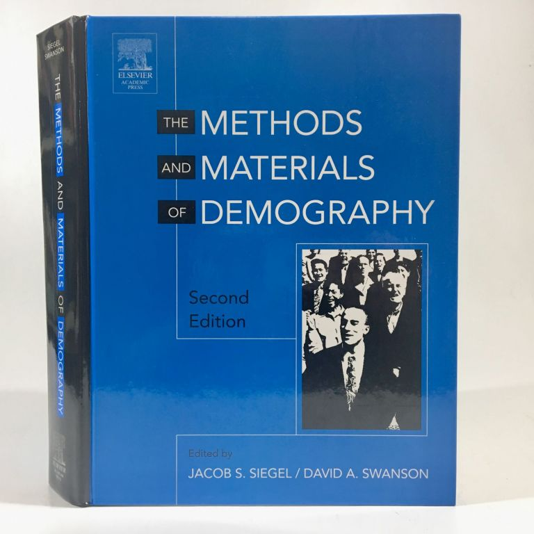 The Methods and Materials of Demography, Second Edition. David A. Swanson, Jacob S. Siegel.