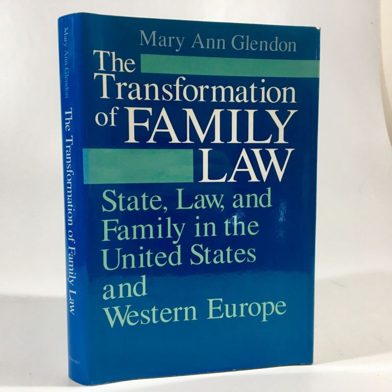 The Transformation of Family Law: State, Law, and Family in the United States and Western Europe. Mary Ann Glendon.