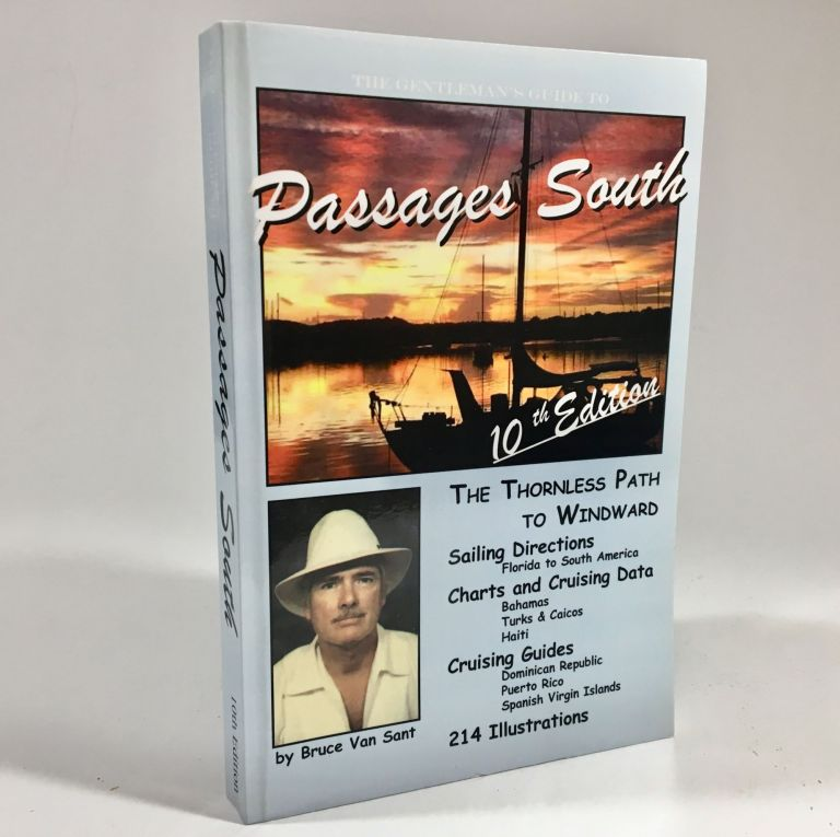 The Gentleman's Guide to Passages South: The Thornless Path to Windward. Mr. Bruce Van Sant.