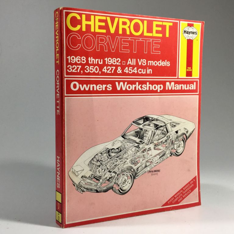 Haynes Chevrolet Corvette Owners Workshop Manual, No. 274: V8 68 Thru '82. John Harold Haynes.