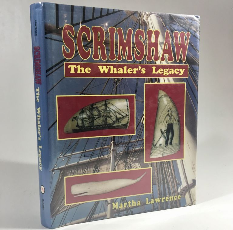 Scrimshaw: The Whaler's Legacy. Martha Lawrence.