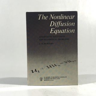 The Nonlinear Diffusion Equation: Asymptotic Solutions and Statistical Problems. J. M. Burgers