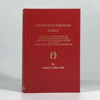 The Francis Redfearn Family: A Study of the Family of Francis Redfearn (1777-1858
