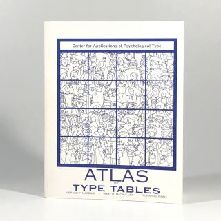 Myers-Briggs Type Indicator Atlas of Type Tables. Gerald P. Macdaid, Mary H. McCaulley, Richard...