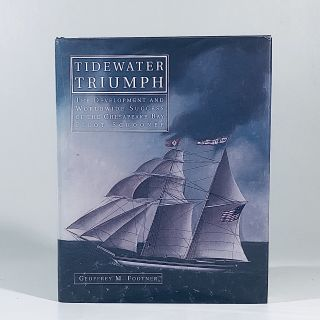 Tidewater Triumph: The Development and Worldwide Success of the Chesapeake Bay Pilot Schooner....