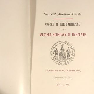 Report of the Committee on the Western Boundary of Maryland: A Paper Read Before the Maryland...