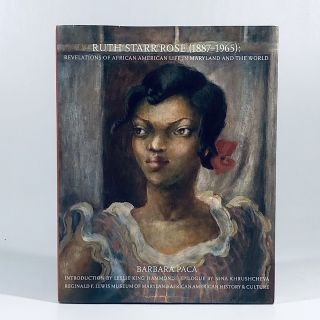 Ruth Starr Rose (1896-1965): Revelations of African American Life in Maryland and the World....