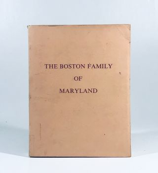 The Boston family of Maryland. M. Wise
