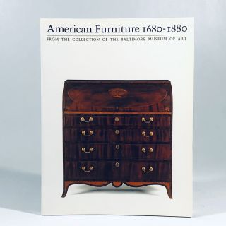 American Furniture, 1680-1880 from the Collection of the Baltimore Museum of Art. Baltimore...