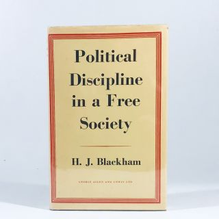 Political discipline in a free society, the sustained initiative. H. J. Blackham