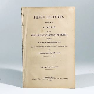 Three Lectures, Preliminary to a Course on the Principles and Practice of Surgery, Delivered on...
