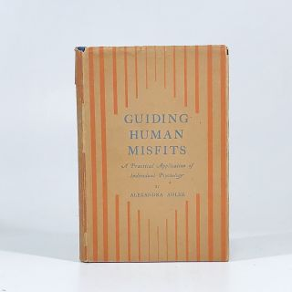 Guiding human misfits;: A practical application of individual psychology, Alexandra Adler