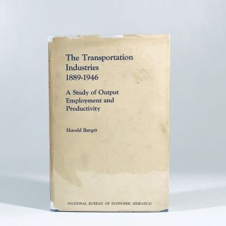 The Transportation Industries 1889-1946 A Study of Output Employment and Productivity. Harold Barger