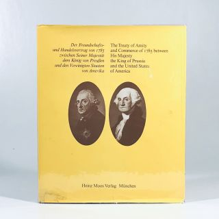 Treaty of Amity and Commerce of 1785 between the King of Prussia and USA 1977. Karl J. R. Arndt
