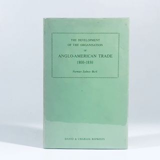 Development of the Organization of Anglo-American Trade, 1800-50. Norman Sydney Buck