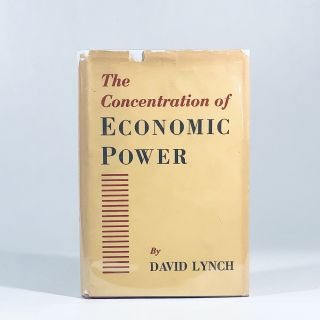 The concentration of economic power. David Lynch