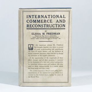 International commerce and reconstruction, Elisha M. Friedman