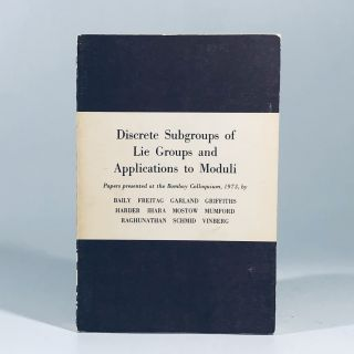 Discrete Subgroups of Lie Groups and Applications to Moduli: Bombay Colloquium Papers, 1973 (Tata...