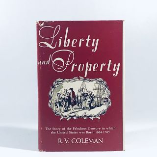 LIBERTY AND PROPERTY. R. V. Coleman