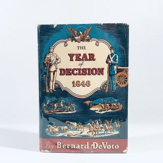 The Year of Decision : 1846