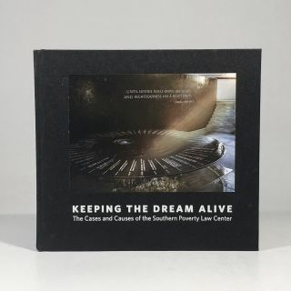 Keeping the Dream Alive: The Cases and Causes of the Southern Poverty Law Center. Booth Gunter