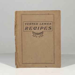 Tested Lewes Recipes: Compiled and Published by the Ladies of the Presbyterian Church, Lewes,...