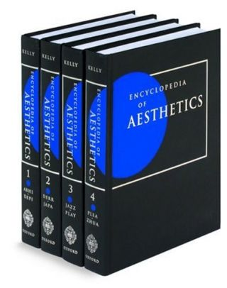 Encyclopedia of Aesthetics. Michael Kelly