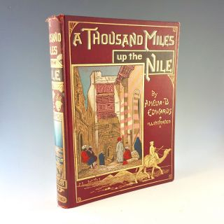A Thousand Miles up the Nile 1891 [Hardcover]. Amelia Blanford Edwards