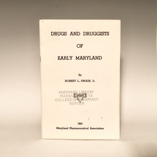 Drugs and Druggists of Early Maryland. Robert L. Swain