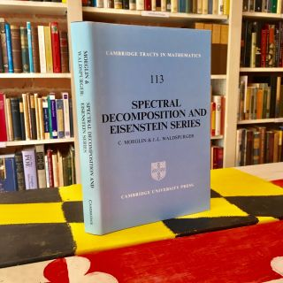 Spectral Decomposition and Eisenstein Series: A Paraphrase of the Scriptures (Cambridge Tracts in...