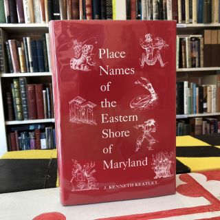 Place Names of the Eastern Shore of Maryland. J. K. Keatley, James A. Houston, Illustrator.