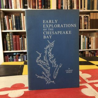Early Explorations of the Chesapeake Bay. Gilbert Byron, John Moll, Illustrator, James W. Foster, Foreword.