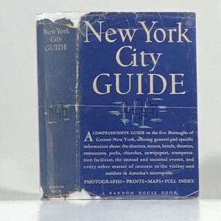 American Guide Series. New York City Guide. A Comprehensive Guide to the Five Boroughs of the...