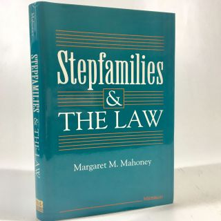 Stepfamilies and the Law. Margaret Mahoney