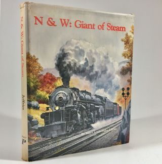 N & W: The Giant of Steam