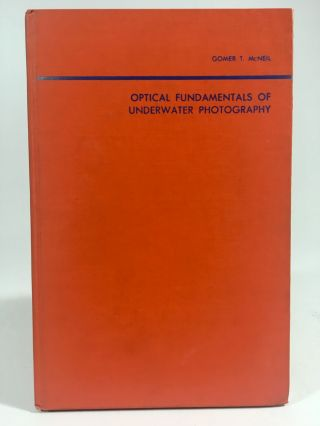 Optical fundamentals of Underwater Photography. Gomer T. McNeil, Charts. Graphs